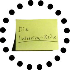 Die Interview-Reihe